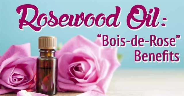 health benefits of rosewood essential oil