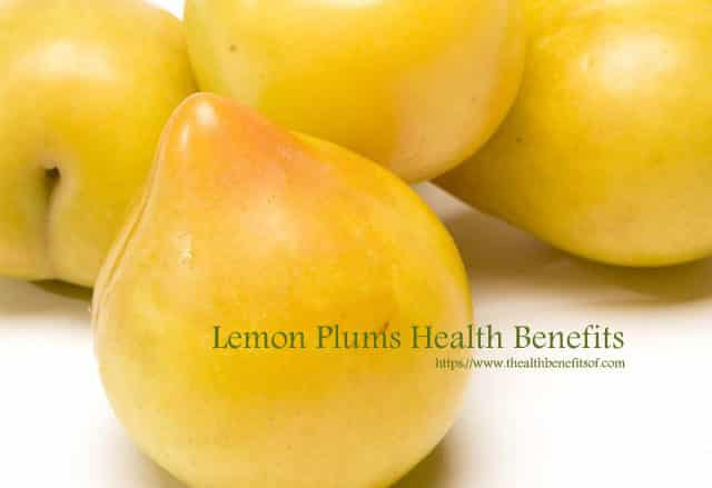 Health Benefits of Lemon Plums