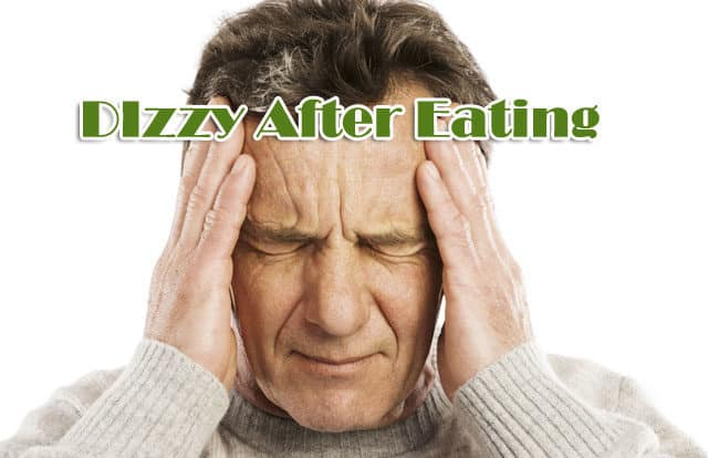 Dizzy After Eating And How to Prevent