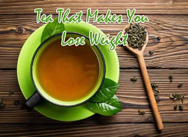 Tea That Makes You Lose Weight